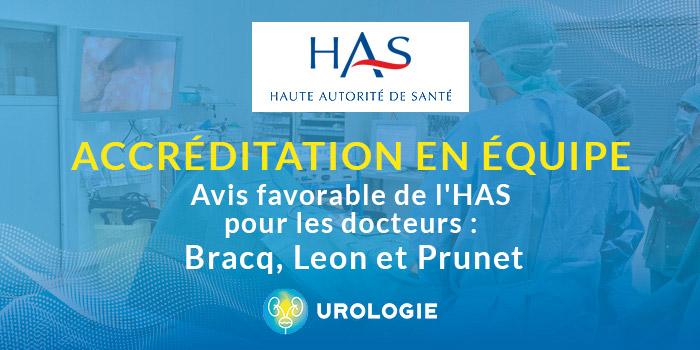 Avis favorable de la Haute Autorité de Santé pour l'accréditation en équipe pour le Dr Bracq, Dr Leon, Dr Prunet